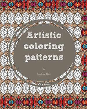 Artistic Coloring Patterns (Coloring Books for Adults) (Volume 1)