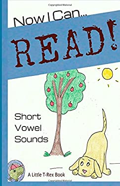 Now I Can Read! Short Vowel Sounds: 5 Short & Silly Stories for Early Readers (Volume 1)