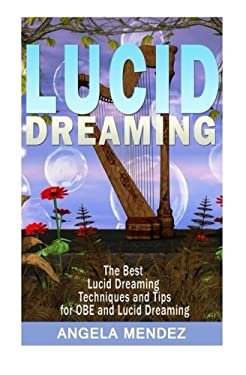 Lucid Dreaming: The Best Techniques and Tips for OBE and Luci Dreaming