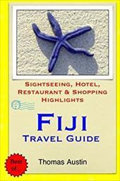 Fiji Travel Guide: Sightseeing, Hotel, Restaurant & Shopping Highlights 23070982