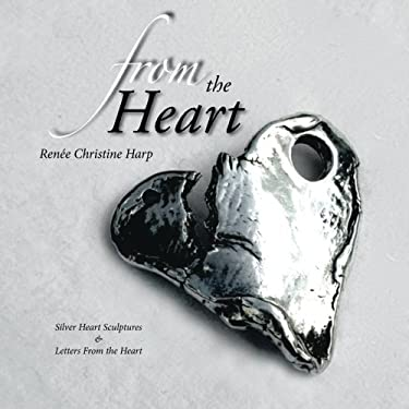 From the Heart: Silver Heart Sculptures & Letters From The Heart