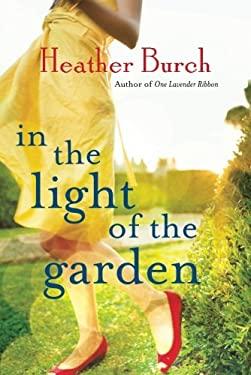 In the Light of the Garden: A Novel