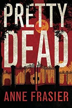Pretty Dead (Elise Sandburg Series)