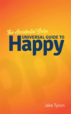 An Accidental Guru: A Universal Guide to Happy in Laymans Terms