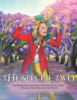 The Special Two: An Enchanting and Heart-Warming Tale of How a Precious Boy Came into the World