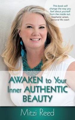 Awaken to Your Inner Authentic Beauty