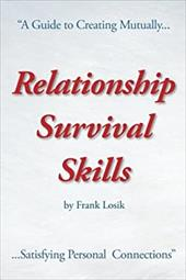 Relationship Survival Skills: A Guide to Creating Mutually Satisfying Personal Connections 23732670