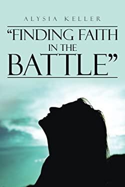 Finding Faith in the Battle