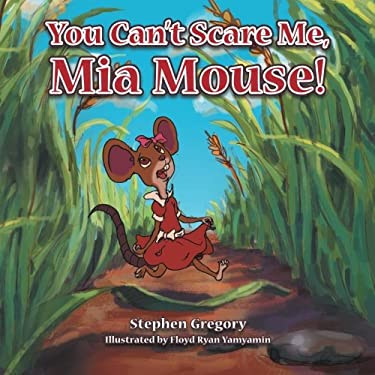 You Can't Scare Me, Mia Mouse!