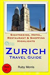 Zurich Travel Guide: Sightseeing, Hotel, Restaurant & Shopping Highlights 23726675