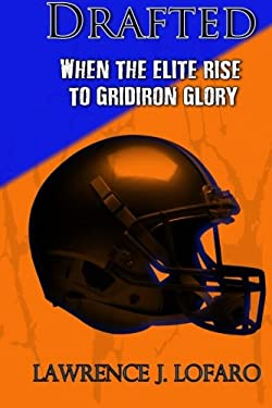 Drafted: When the elite rise to gridiron glory