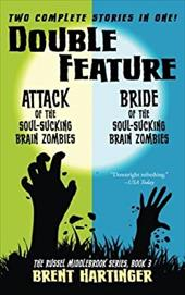 Double Feature: Attack of the Soul-Sucking Brain Zombies/Bride of the Soul-Sucking Brain Zombies (The Russel Middlebrook Series) ( 23771090