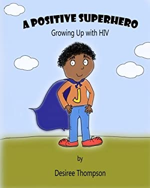 A Positive Superhero: Growing Up with HIV