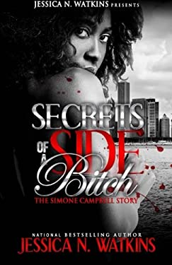 The Simone Campbell Story (Secrets of a Side Bitch)