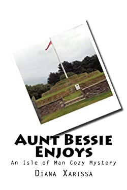 Aunt Bessie Enjoys (An Isle of Man Cozy Mystery) (Volume 5)