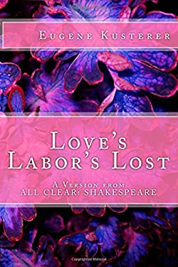 Love's Labor's Lost: A Version from ALL CLEAR! SHAKESPEARE