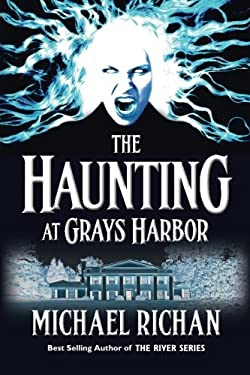 The Haunting at Grays Harbor (The River) (Volume 8)