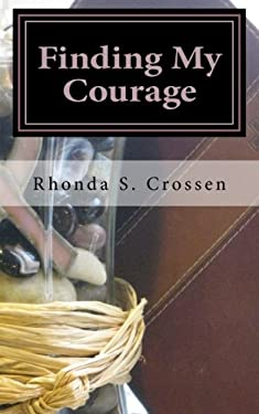 Finding My Courage: An inspirational book detailing how I found courage through breast cancer