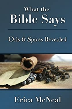 What the Bible Says: Oils and Spices Revealed