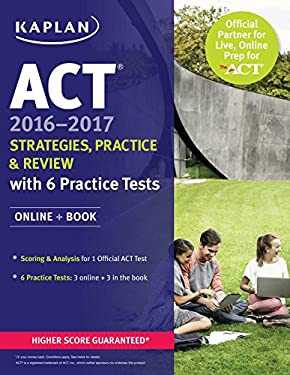 ACT 2016-2017 Strategies, Practice, and Review with 6 Practice Tests: Online + Book (Kaplan Test Prep)