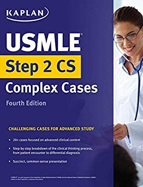 USMLE Step 2 CS Complex Cases: Challenging Cases for Advanced Study (USMLE Prep)