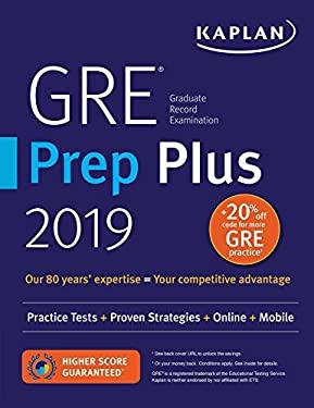GRE Prep Plus 2019: Practice Tests + Proven Strategies + Online + Video + Mobile (Kaplan Test Prep)