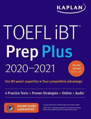 TOEFL iBT Prep Plus 2020-2021: 4 Practice Tests + Proven Strategies + Online + Audio (Kaplan Test Prep)