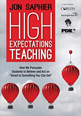 """High Expectations Teaching: How We Persuade Students to Believe and Act on """"Smart Is Something You Can Get"""""""