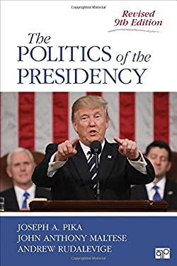 The Politics of the Presidency; Revised Ninth Edition