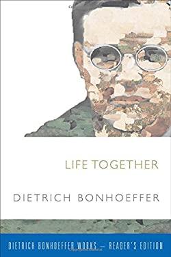 Life Together (Dietrich Bonhoeffer-Reader's Edition)
