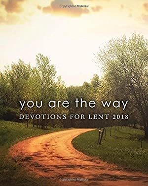 You Are the Way: Devotions for Lent