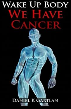 Wake Up Body:We Have Cancer