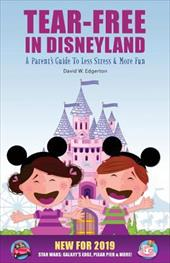 Tear-Free in Disneyland: A Parent's Guide to Less Stress and More Fun for the Whole Family 22702913