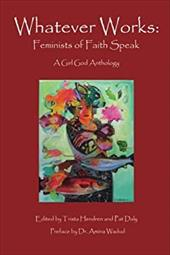 Whatever Works: Feminists of Faith Speak 22514076