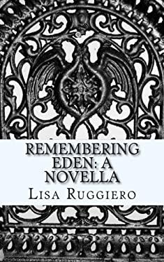 Remembering Eden: A Novella
