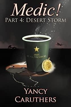 Medic!: Part 4:  Desert Storm (Volume 4)
