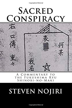 Sacred Conspiracy: A Commentary to the Fukushima Ryu Shinobi-no-Maki