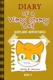 Diary Of A Wimpy Stampy Cat: Airplane Adventures (Book 5) (Diary of a Wimpy Collection) (Volume 5) 23051494