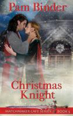 Christmas Knight (Matchmaker Cafe Series)