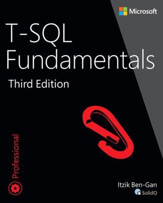 T-SQL Fundamentals (3rd Edition) - 3rd Edition