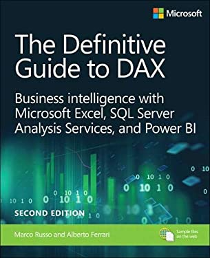 The Definitive Guide to DAX: Business intelligence for Microsoft Power BI, SQL Server Analysis Services, and Excel (2nd Edition) (Business Skills)