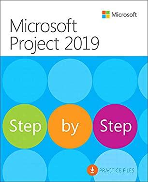 Microsoft Project 2019 Step by Step (Step by Step (Microsoft))