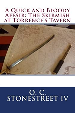 A Quick and Bloody Affair: The Skirmish at Torrence's Tavern