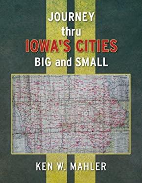 Journey thru Iowa's cities big and small