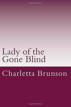 Lady of the Gone Blind (The Chronicles of the Lady in the Red Dress) (Volume 1)