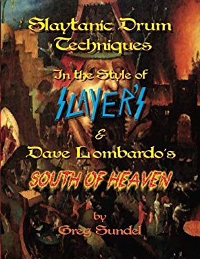Slaytanic Drum Techniques In the Style of: Slayer's & Dave Lombardo's South Of Heaven
