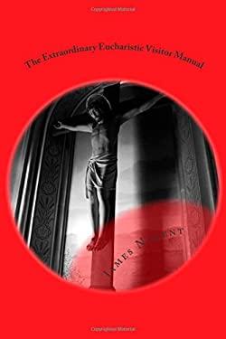 The Extraordinary Eucharistic Visitor Manual