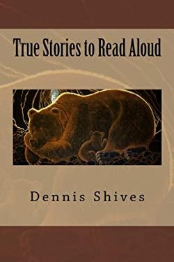 True Stories to Read Aloud