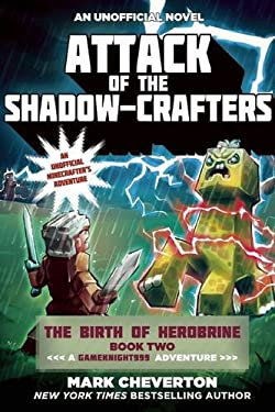Attack of the Shadow-Crafters: The Birth of Herobrine Book Two: A Gameknight999 Adventure: An Unofficial Minecrafters Adventure (The Gameknight999 Ser