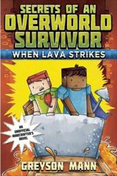 When Lava Strikes: Secrets of an Overworld Survivor, #2 23711550